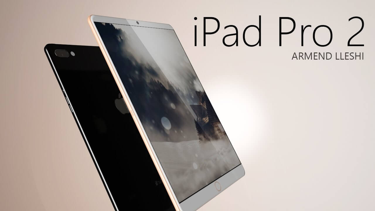 iPad Pro 2 - ultimele zvonuri, data lansării, specificații